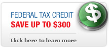 Save 10% (up to $300) with the 2011 Federal Tax Credit for qualified Gas Tankless Water Heaters.