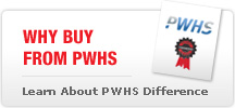 Why Buy From PWHS?